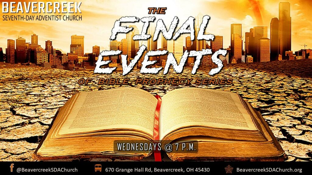 The Final Events of Bible Prophecy Wednesday Night Series.