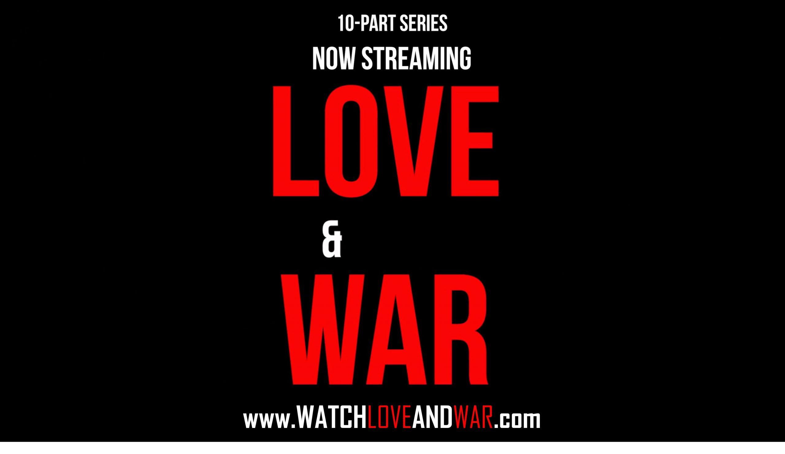 Love & War Streaming 10-Part Series