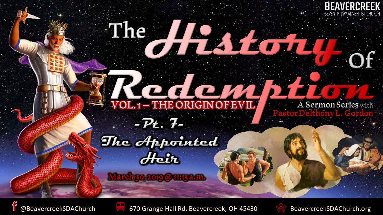 The History of Redemption – Vol. 1 The Origin of Evil. Part 7: The Appointed Heir