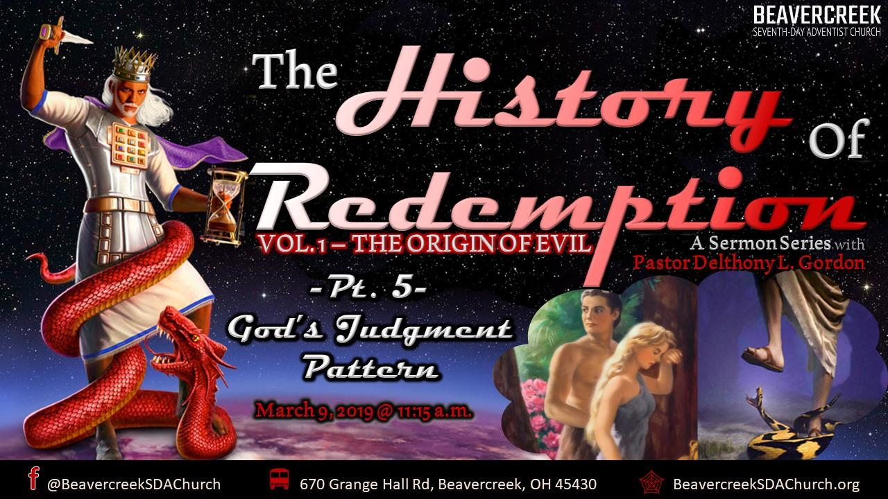 The History of Redemption – Vol. 1 The Origin of Evil. Part 5: God's Judgment Pattern
