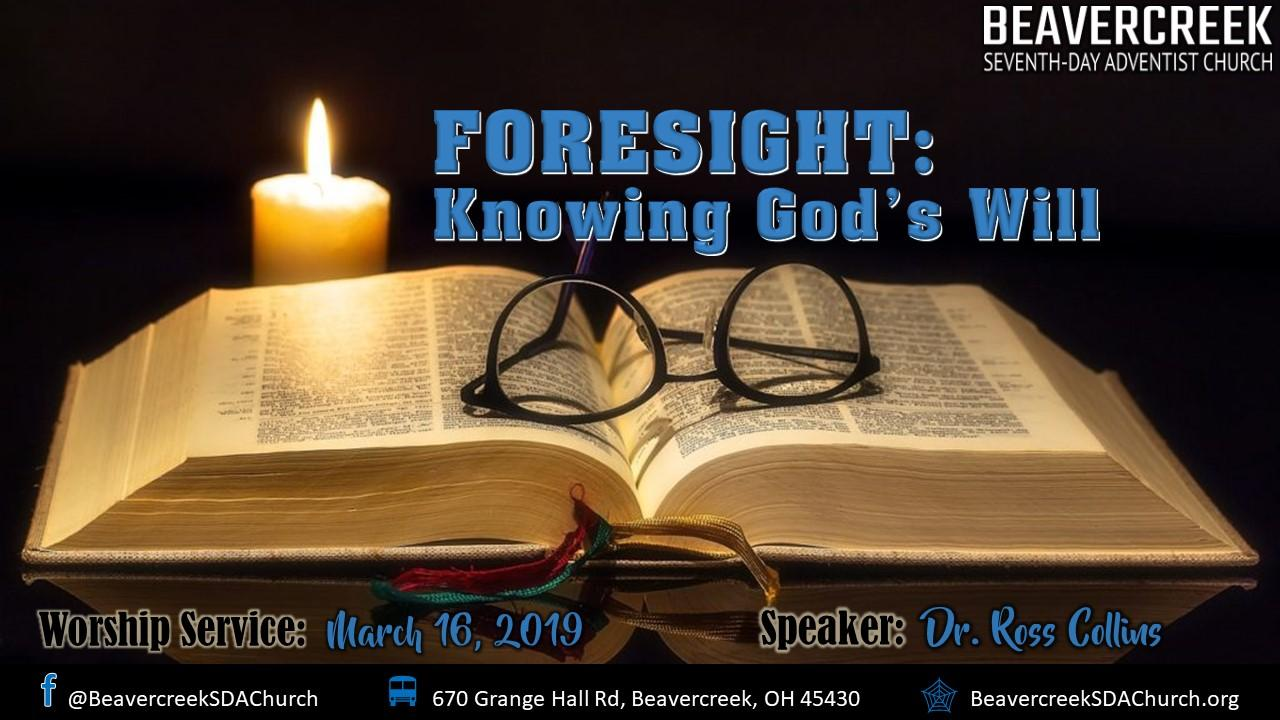 Foresight: Knowing God's Will – Dr. Ross Collins