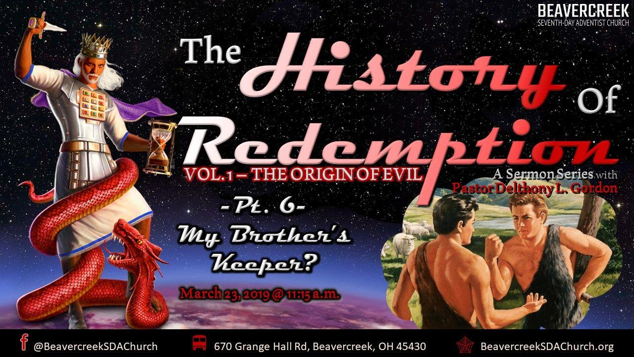 The History of Redemption – Vol. 1 The Origin of Evil. Part 6: My Brother's Keeper