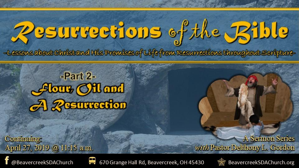 Resurrections of the Bible Part 2 – Flour, Oil, and a Resurrection