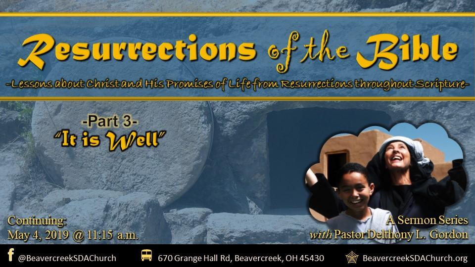 Resurrections of the Bible Part 3 – It Is Well