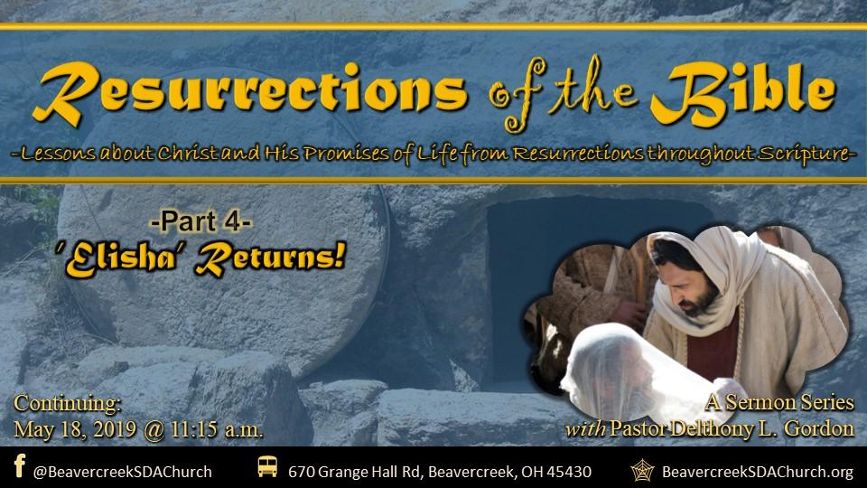Resurrections of the Bible Part 4 – 'Elisha' Returns
