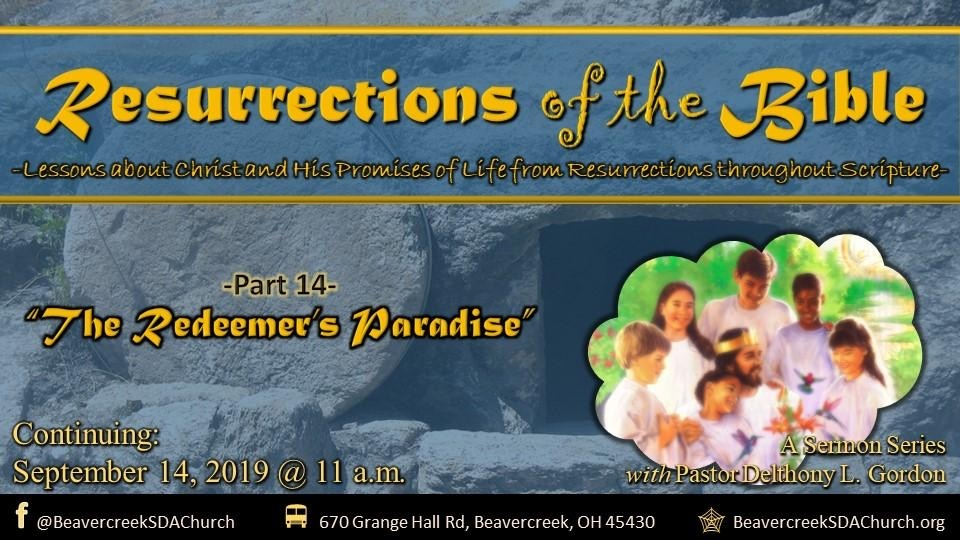 Resurrections of the Bible, Part 14 – The Redeemer's Paradise