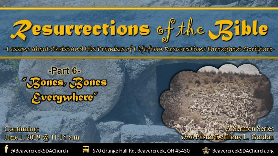 Resurrections of the Bible Part 6 – Bones, Bones Everywhere