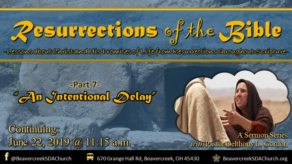 Resurrections of the Bible Part 7 – An Intentional Delay