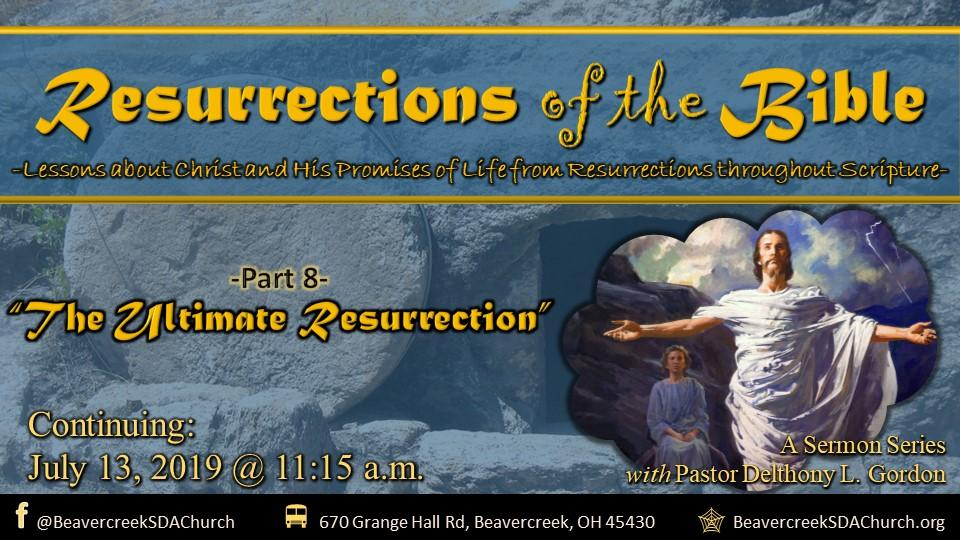 Resurrections of the Bible Part 8 – The Ultimate Resurrection
