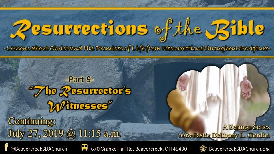Resurrections of the Bible Part 9 – The Resurrector's Witnesses