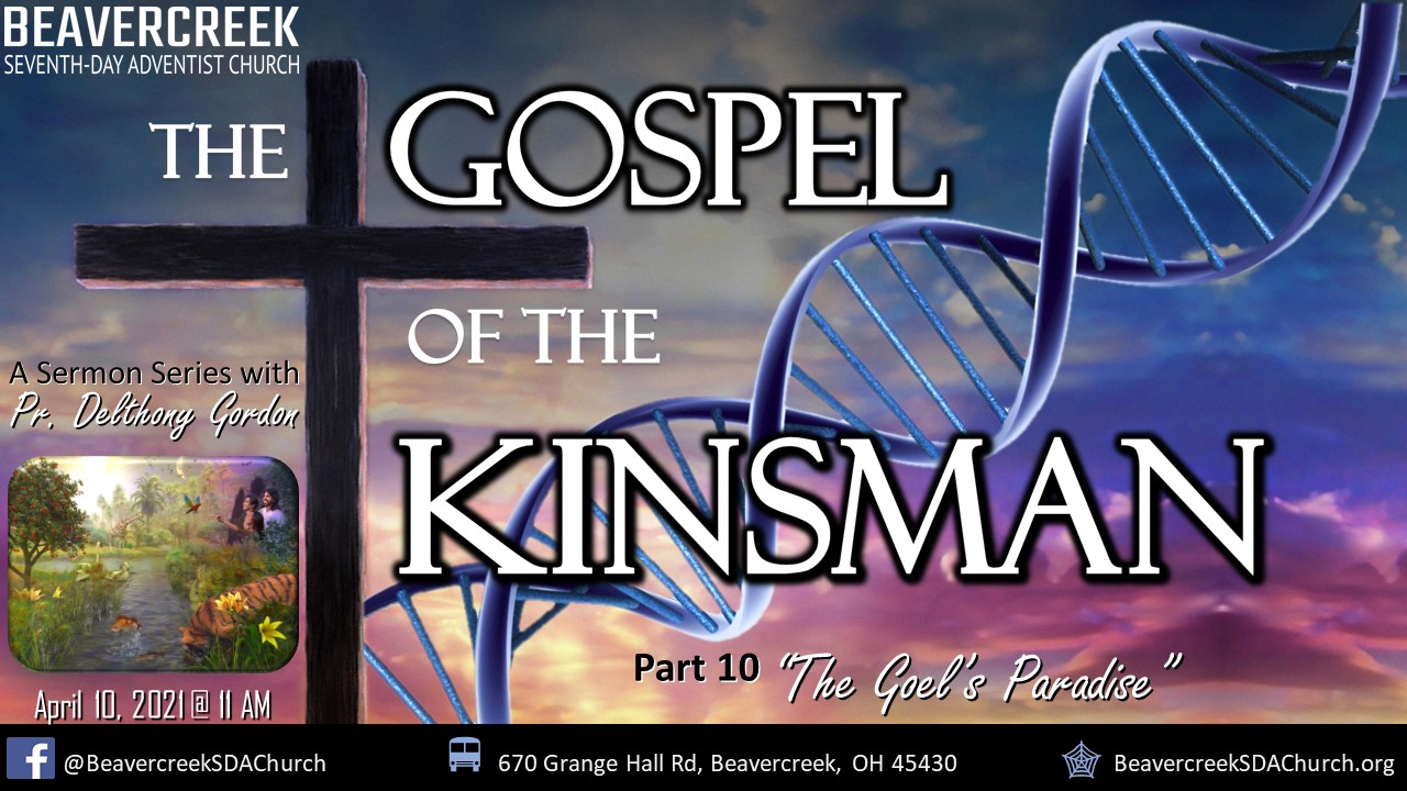 "Part 10 – ""The Goel's Paradise"" – The Gospel of the Kinsman"
