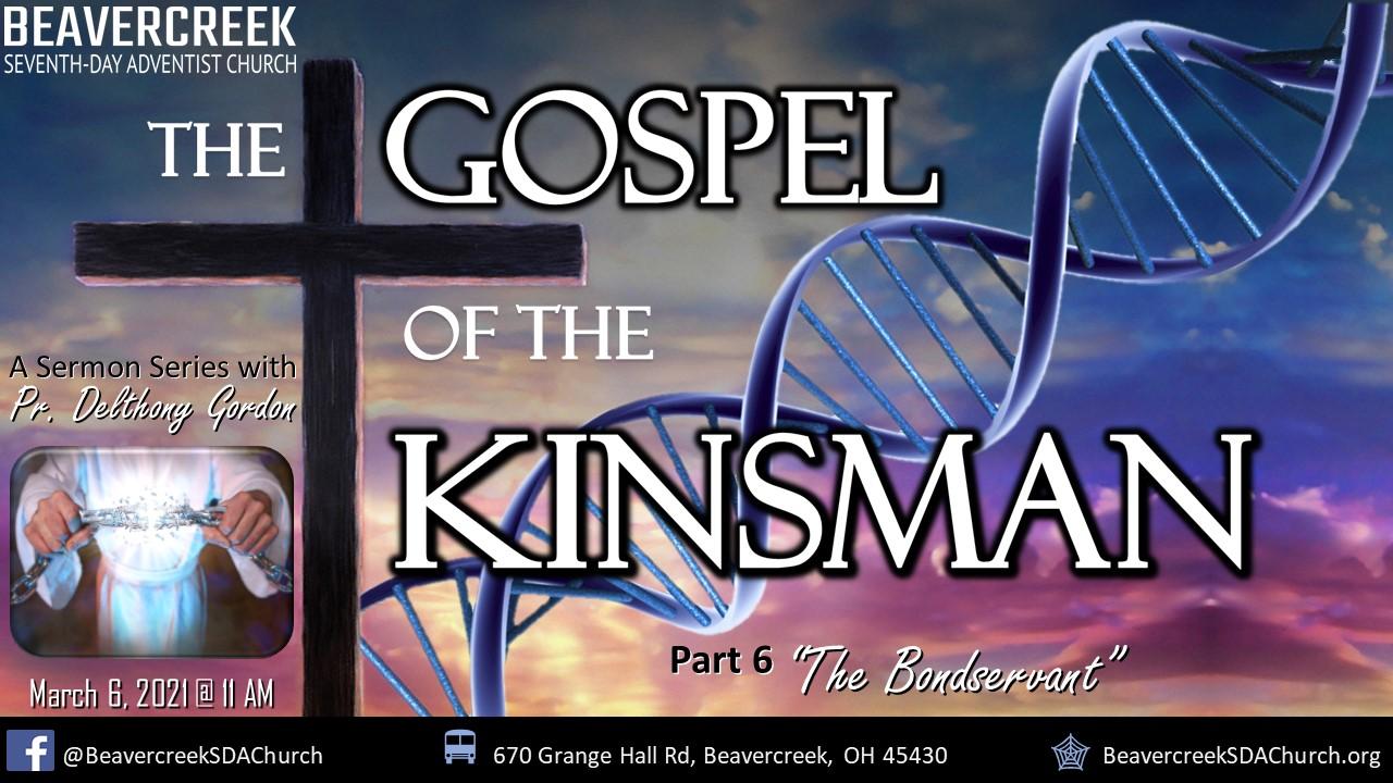 """Part 6 – """"The Bondservant"""" – The Gospel of the Kinsman"""