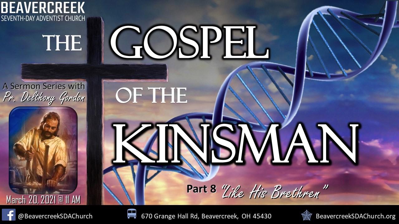 """Part 8 – """"Like His Brethren"""" – The Gospel of the Kinsman"""