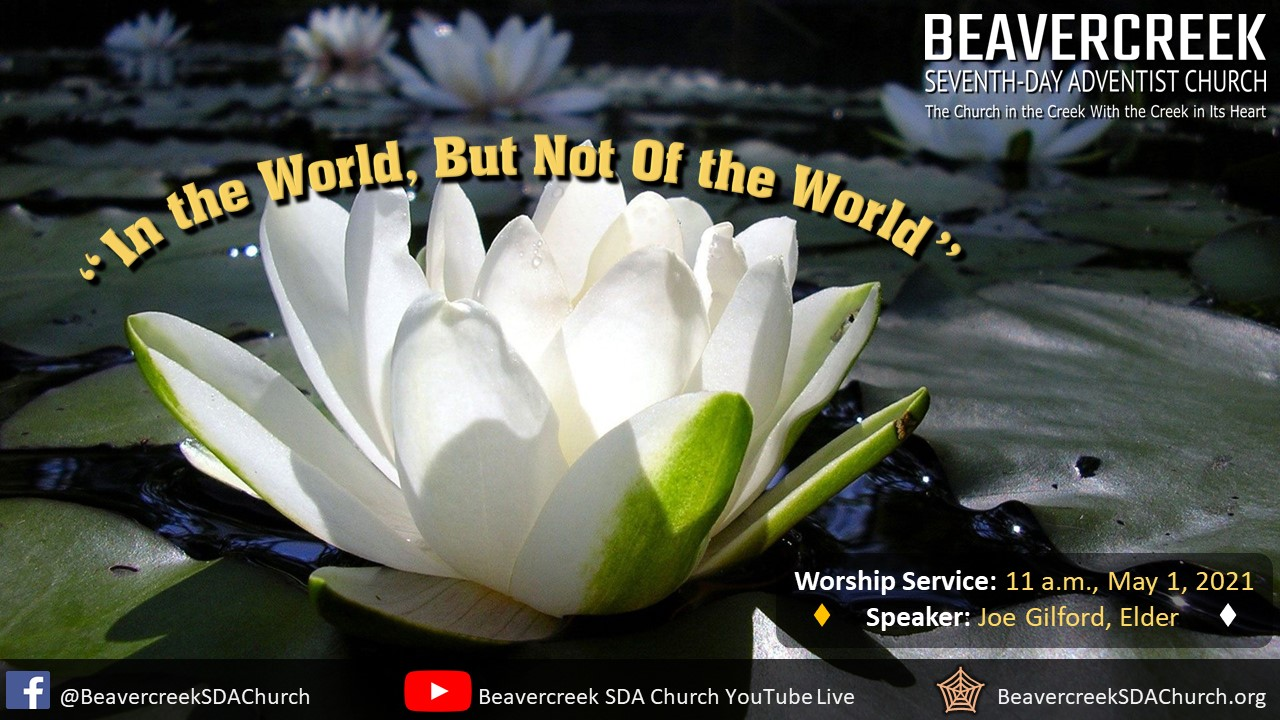"""Guest Speaker Elder Joe Gilford – """"In the World, but Not of the World"""""""